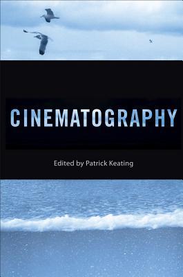 Cinematography By Keating, Patrick (EDT)/ Keating, Patrick (CON)/ Cagle, Chris (CON)/ Dombrowski, Lisa (CON)/ Schauer, Bradley (CON)